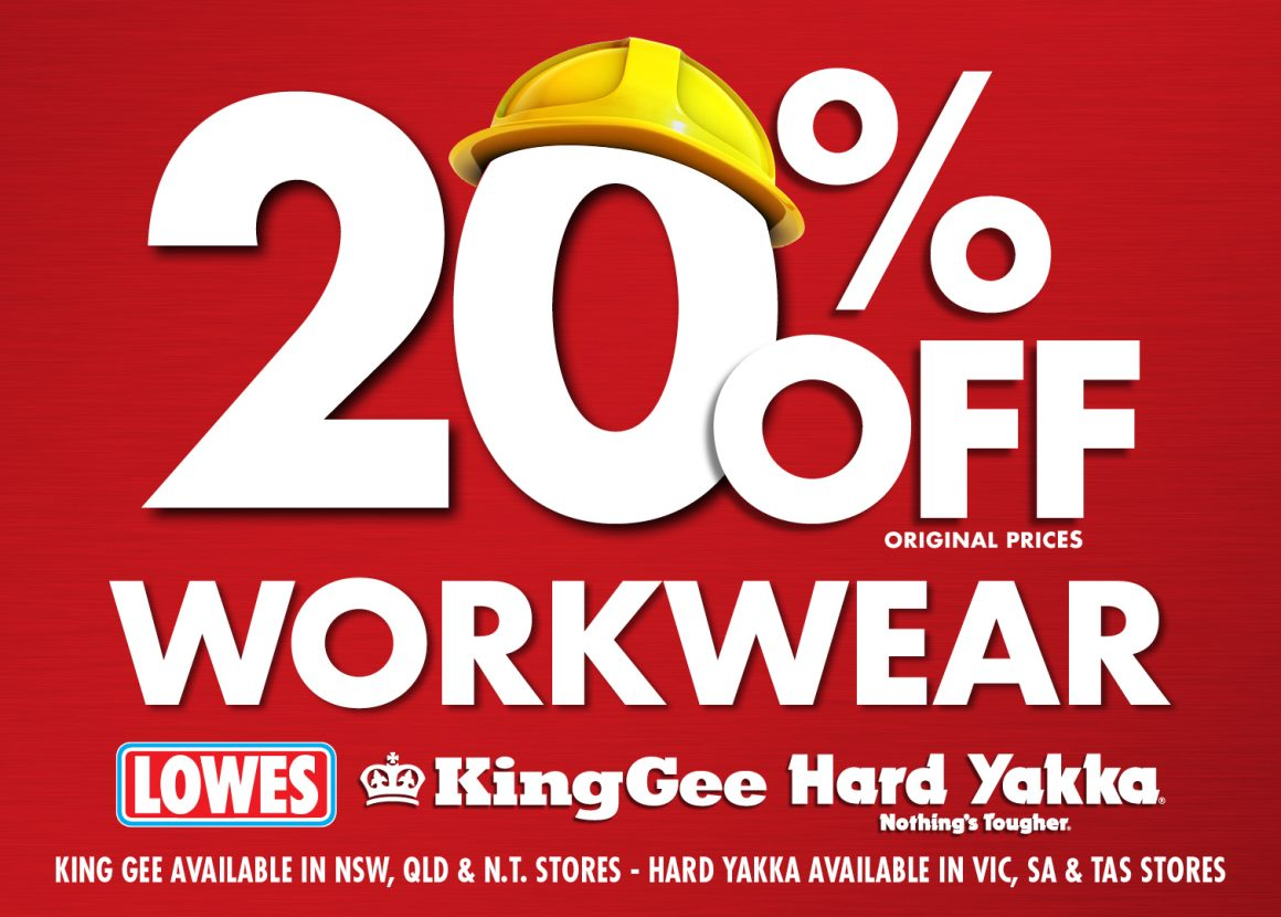 20% off ALL original prices Workwear – King Gee, Hard Yakka & Lowes